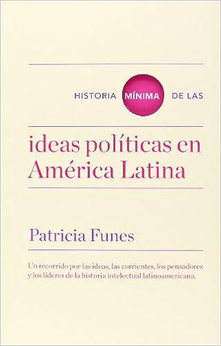 Historia mínima de las ideas en América Latina Historias mínimas ...