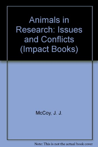 - Animals in Research: Issues and Conflicts (Impact Books)