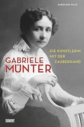 Gabriele Münter: Die Künstlerin mit der Zauberhand