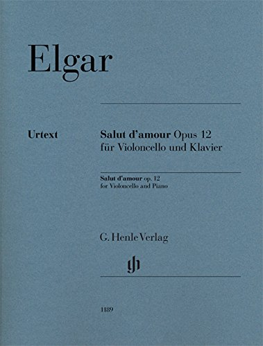 (Elgar Salut d'amour Op12 - cello and piano - urtext - score and parts - ( HN 1189 ) (English, German and French Edition))