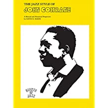 The Jazz Style of John Coltrane: A Musical and Historical Perspective (Giants of Jazz)