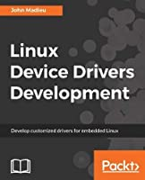 Linux Device Drivers Development Front Cover