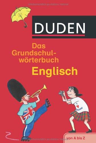 Duden. Das Grundschulwörterbuch Englisch: von A bis Z