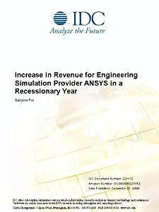 Increase in Revenue for Engineering Simulation Provider ANSYS in a Recessionary Year Sanjeev Pal