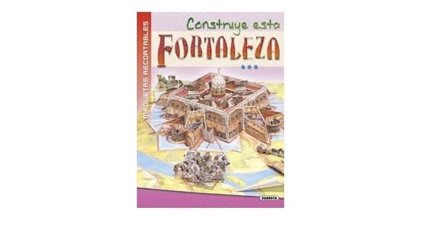 Construye esta fortaleza del siglo XVIII: Equipo Susaeta ...