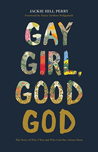 Gay Girl, Good God: The Story of Who I Was, and Who God Has Always Been by [Perry, Jackie Hill]