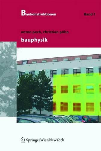 Baukonstruktionen Vol 1-17: Baukonstruktionen, Bd. 1: Bauphysik Gebundenes Buch – 5. Oktober 2004 Anton Pech Christian Pöhn Franz Kalwoda Springer