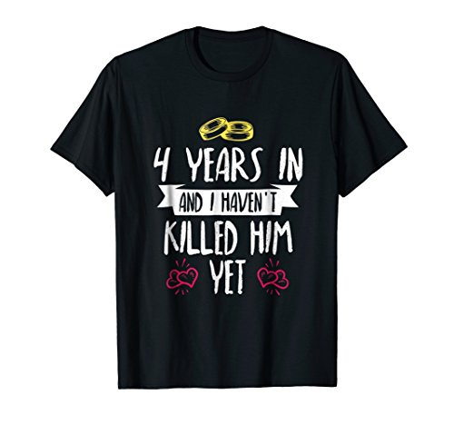 4 Years Anniversary Gift Idea for Her - 4 Years In T Shirt (4th Year Wedding Anniversary Gift Ideas For Her)