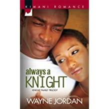Always a Knight (Kimani Romance: Knight Family Trilogy)