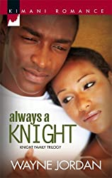 Always a Knight (Kimani Romance)
