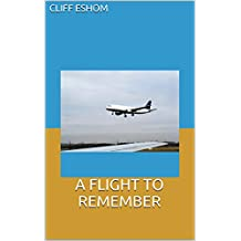 A FLIGHT TO REMEMBER