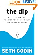 #6: The Dip: A Little Book That Teaches You When to Quit (and When to Stick)