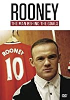 Rooney: The Man Behind the Goals