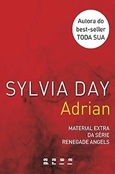 Adrian: Material extra da série Renegade Angels por [Day, Sylvia]