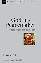 God the Peacemaker (New Studies in Biblical Theology)