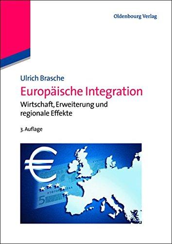 Europäische Integration: Wirtschaft, Erweiterung Und Regionale Effekte