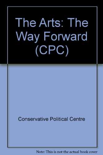 Price comparison product image The Arts : The Way Forward,  A conservative Discussion Paper (CPC)