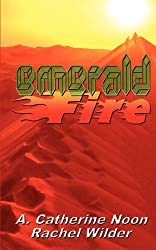 Emerald Fire by A Catherine Noon (2012-05-30)