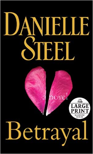 Amazon Fr Betrayal A Novel Danielle Steel Livres