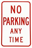 SmartSign Screen Printed Polyethylene Sign, Legend ''No Parking At Any Time'', 18'' high x 12'' wide, Red on White