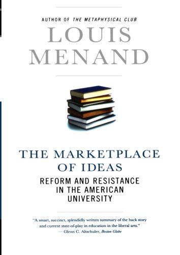 The Marketplace of Ideas: Reform and Resistance in the American University (Issues of Our Time (Norton Paperback))