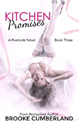 Kitchen Promises (#3) (The Riverside Trilogy)
