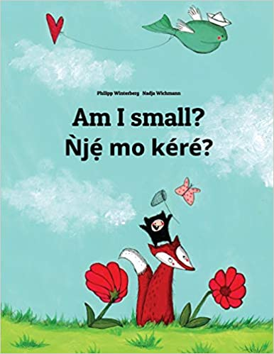 Am I small? Nje mo kere?: Children's Picture Book English