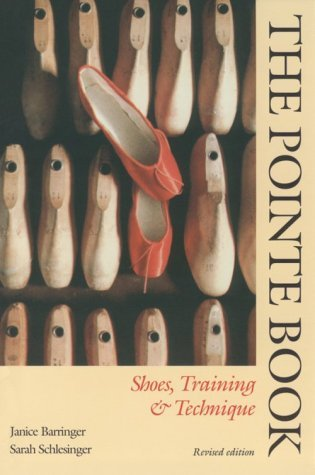 The Pointe Book: Shoes Training and Technique by Janice Barringer (18-Nov-1994) Paperback