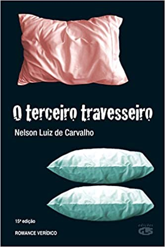 O Terceiro Travesseiro, por Nelson Luiz de Carvalho