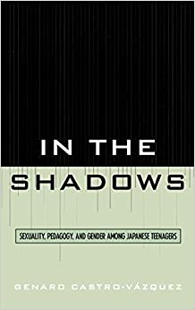 Book In the Shadows: Sexuality, Pedagogy, and Gender Among Japanese Teenagers