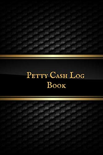 Petty Cash Log Book: Portable Cash recording journal for tracking payments |Payment & Spending Tracker within the office, School, Restaurant, Business & Personal use
