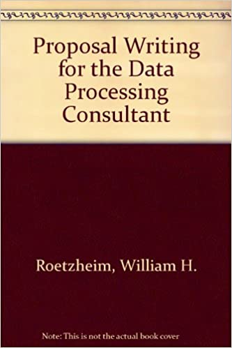 Proposal Writing For The Data Processing Consultant 9780137313815 Computer Science Books Amazon Com