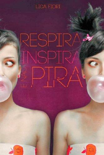 Respira, Inspira e Não Pira!