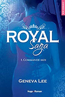 Royal saga 01 : Commande-moi, Lee, Geneva