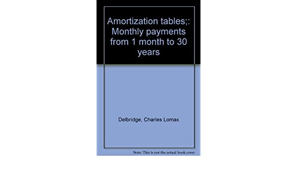 amortization tables monthly payments from 1 month to 30 years