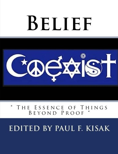Belief: The Essence of Things Beyond Proof