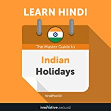 Learn Hindi: The Master Guide to Indian Holidays for Beginners Audiobook by Innovative Language Learning LLC Narrated by HindiPod101.com