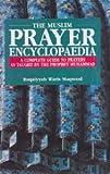 The Muslim Prayer Encyclopedia, Ruqaiyyah Waris Maqsood, 818506329X