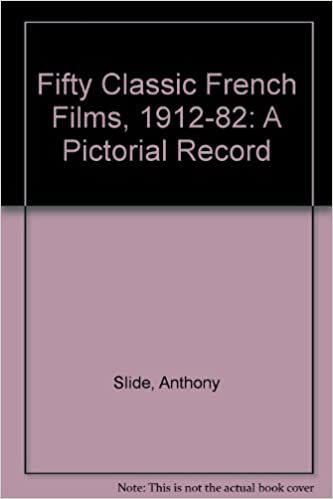 Fifty Classic French Films, 1912-1982: A Pictorial Record