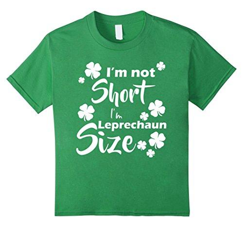 Kids I'm not Short I'm Leprechaun Size Saint Patty's Day T-Shirt 6 Grass ()