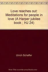 Love reaches out: Meditations for people in love (A Harper jubilee book ; HJ 24)
