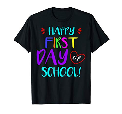 Happy First Day of School Teachers Students Gift T-shirt (Happy Last Day Of School T Shirt)
