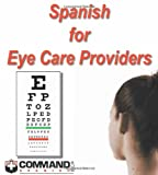 Spanish for Eye Care Providers, Command Spanish Inc., 188846741X