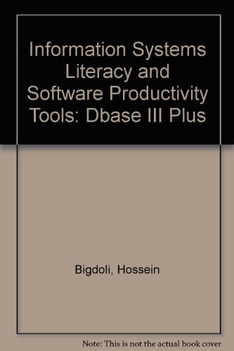 Information Systems Literacy and Software Productivity Tools: dBASE III Plus