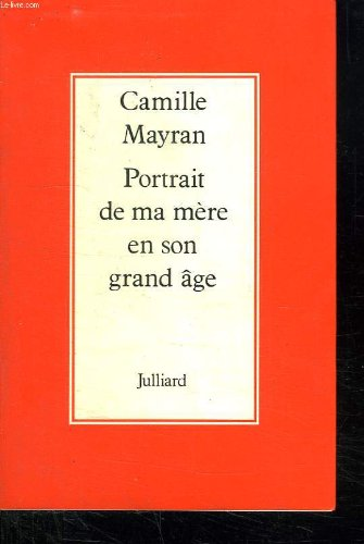 Portrait de ma mère en son grand âge (French Edition)