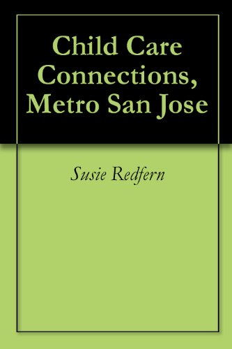 Child Care Connections, Metro San Jose