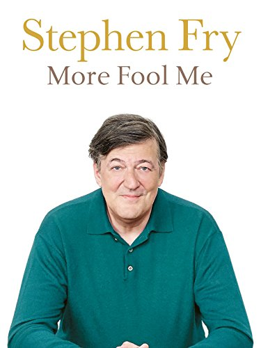 Stephen Fry  More Fool Me