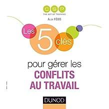 5 CLÉS GÉRER CONFLITS TRAVAIL