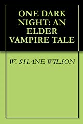 ONE DARK NIGHT: AN ELDER VAMPIRE TALE (ELDER VAMPIRE SAGA)