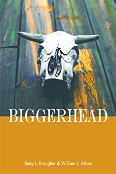 Biggerhead (American Head Series Book 1) by [Atkins, William J., Brougher, Betsy L. ]